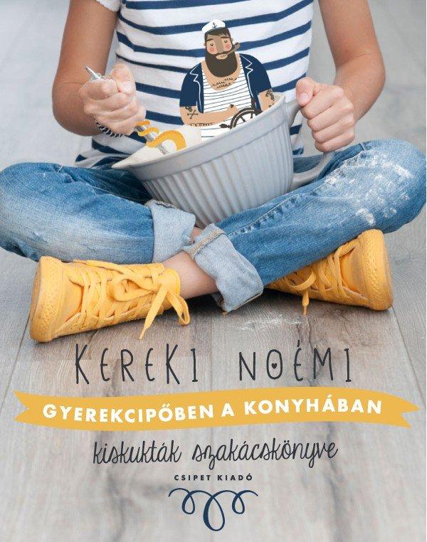 Kereki Noémi: Gyerekcipőben a konyhában